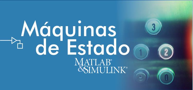 Máquinas de estado MATLAB Simulink
